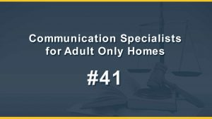 Communication Specialists for Adult Only Homes