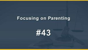 Focusing on Parenting