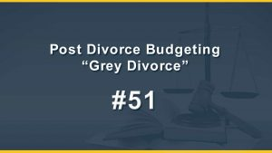 "Divorceing Over 50 ""Grey Divorce"""