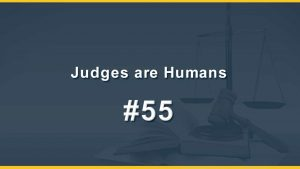 Judges are Human