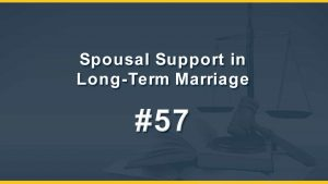 Spousal Support in Long-Term Marriage