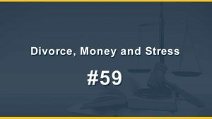 Divorce, Money and Stress